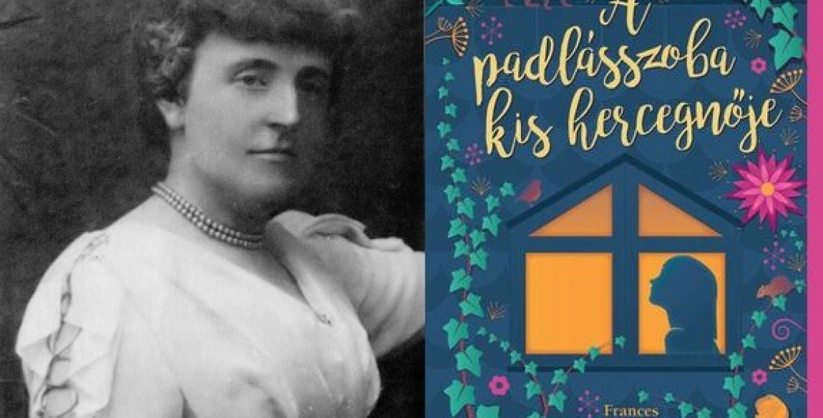 Titkos kert és padlásszoba - F.H. Burnett varázslattal töltött meg minden helyet