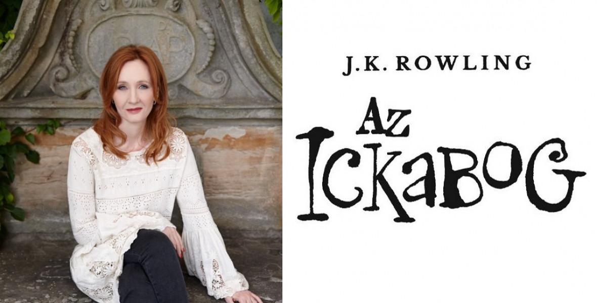 Már magyarul is olvasható Rowling meseregénye, Az Ickabog!