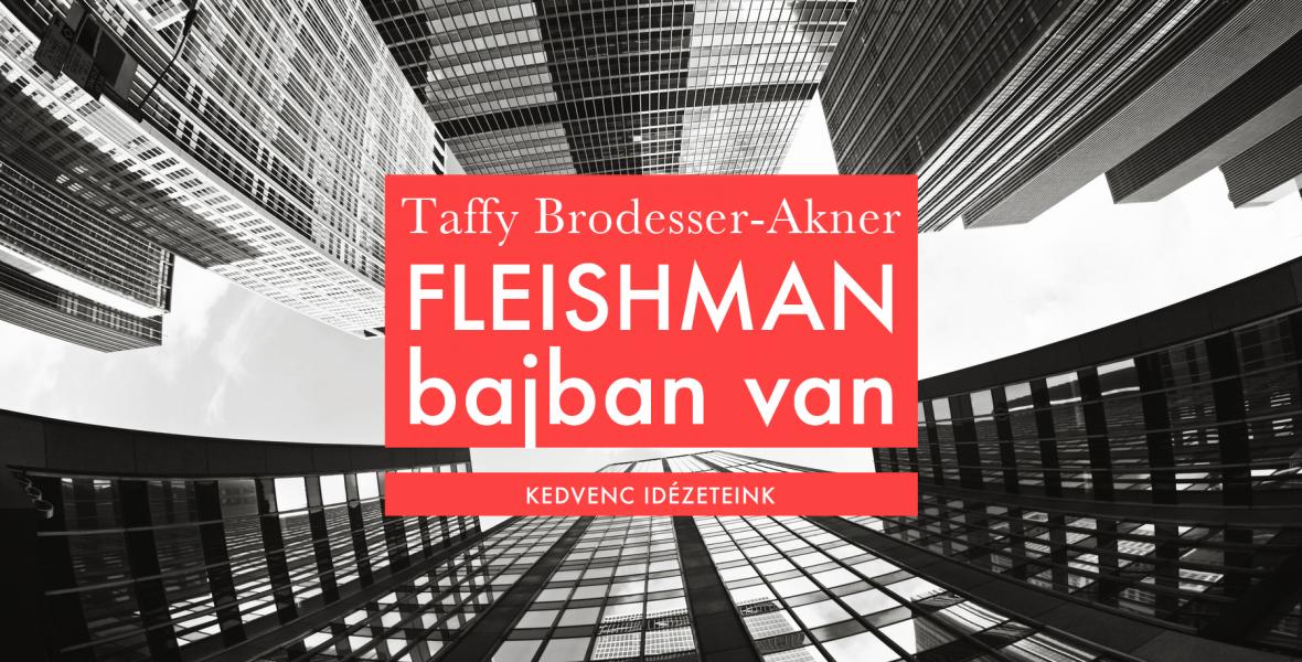 """""""A fennmaradó házasságokat boldognak tekintjük, még ha nem is boldogok"""" – Taffy Brodesser-Akner: Fleishman bajban van"""