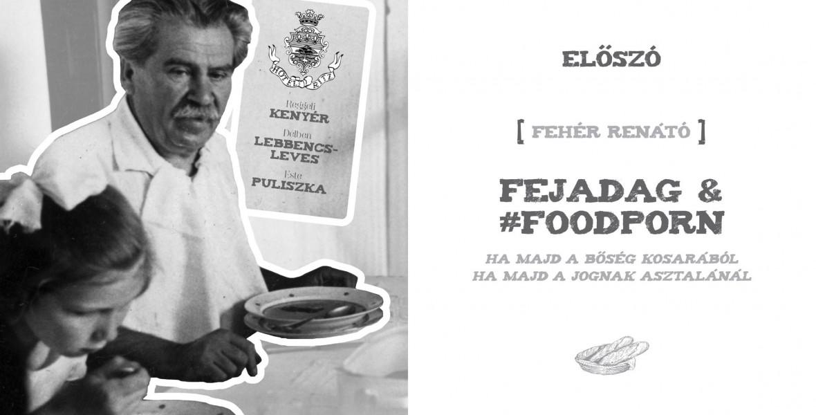 Fehér Renátó: Fejadag & #foodporn (A hévízi hajószakács)